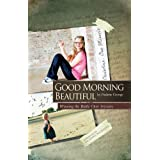 Good Morning Beautiful : Winning the battle over seizures [Paperback]
