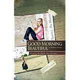 Good Morning Beautiful : Winning the battle over seizures [Paperback]