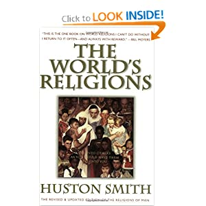The World's Religions: Our Great Wisdom Traditions