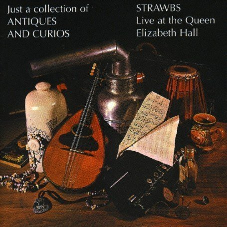 Strawbs - Just A Collection Of Antiques And Curios - Zortam Music