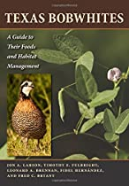 Texas Bobwhites: A Guide to Their Foods and Habitat Management (Ellen and Edward Randall Series)