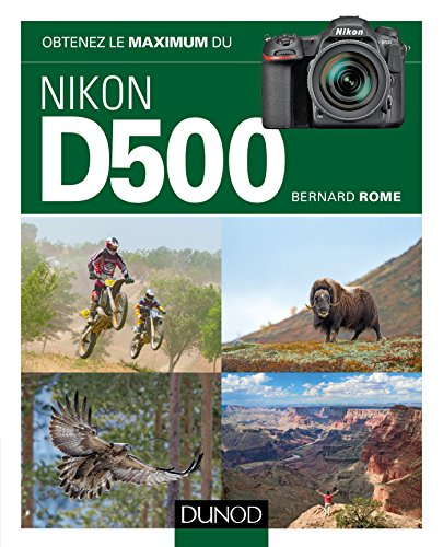 Obtenez le maximum du Nikon D500