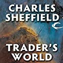 Trader's World (       UNABRIDGED) by Charles Sheffield Narrated by Alan Marriott