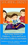 Bed Time Stories for Children - Easy and Fun to Read for Children and Adults: Bedtime stores for children and adults to read and enjoy