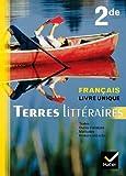 Terres Littéraires Français livre unique 2de éd. 2011 - Manuel de l'élève (format compact)