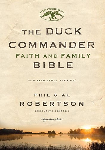 Holy Bible: Duck Commander Faith and Family Bible, New King James Version