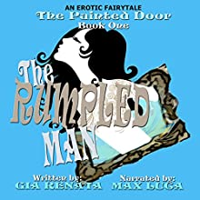 The Rumpled Man: The Painted Door, Book 1 Audiobook by Gia Renata Narrated by Max Luca