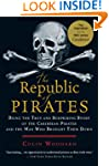 The Republic of Pirates: Being the Tr...