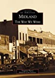 img - for Midland: The Way We Were (MI) (Images of America) by Virginia Florey (2001) Paperback book / textbook / text book