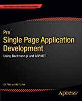 Pro Single Page Application Development: Using Backbone.js and ASP.NET Front Cover