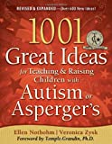 1001 Great Ideas for Teaching and Raising Children with Autism or Aspergers, Revised and Expanded 2nd Edition