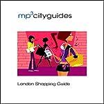 London Shopping Guide: mp3cityguides Walking Tour | Simon Brooke