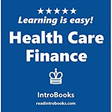 Health Care Finance Audiobook by  IntroBooks Narrated by Andrea Giordani