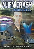 Alien Crash at Roswell: The UFO Truth Lost in Time [DVD] [2013]