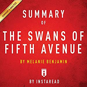 Summary of 'The Swans of Fifth Avenue', by Melanie Benjamin   Includes Analysis Audiobook