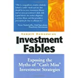 Investment Fables: Exposing the Myths of &#34;Can&#39;t Miss&#34; Investment Strategiesby Aswath Damodaran