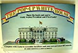 The pop-up White House: Open the book and you're ready to play President and First Lady! : complete with ready-to-assemble furniture and your own personal MX missile