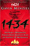 1434: The Year a Magnificent Chinese Fleet Sailed to Italy and Ignited the Renaissance[ 1434: THE YEAR A MAGNIFICENT CHINESE FLEET SAILED TO ITALY AND IGNITED THE RENAISSANCE ] by Menzies, Gavin (Author) Jun-09-09[ Paperback ] (0007269552) by Gavin Menzies