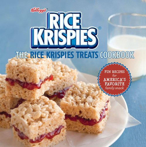 Rice Krispies Treats® Cookbook: Fun Recipes for Making Memories with America's Favorite Family Snack