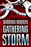 img - for The Gathering Storm: The truth can set you free. It can also kill you. (LPC Christian Suspense Series) book / textbook / text book