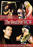img - for The Death of WCW: WrestleCrap and Figure Four Weekly Present . . . (WrestleCrap series) book / textbook / text book