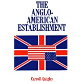 Anglo-American Establishment ~ Carroll Quigley
