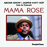 echange, troc Archie Shepp & Jasper Van't Holf - Mama Rose