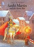 Sankt Martin und der kleine Bär. Bilderbücher (3314009615) by Antonie Schneider