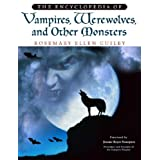 The Encyclopedia of Vampires, Werewolves, and Other Monsters ~ Rosemary Ellen Guiley