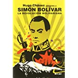 La Revolución bolivariana: Hugo Chávez presenta a Simón Bolívar (Revoluciones (akal))