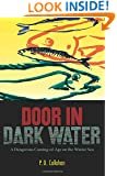 Door In Dark Water: A Dangerous Coming-of-Age on the Winter Sea