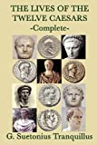 Image of The Lives of the Twelve Caesars - Complete (Wadsworth Classics of World Literature)