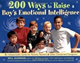 img - for 200 Ways to Raise a Boy's Emotional Intelligence: An Indispensible Guide for Parents, Teachers & Other Concerned Caregivers book / textbook / text book
