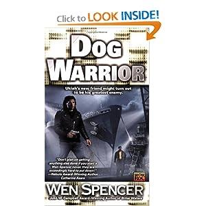 Dog Warrior (Ukiah Oregon, Book 4) Wen Spencer