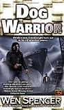 Dog Warrior (Ukiah Oregon, Book 4) (0451459903) by Spencer, Wen