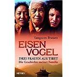 """Eisenvogel: Drei Frauen aus Tibet - Die Geschichte meiner Familievon """"Yangzom Brauen"""""""