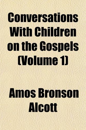 Conversations With Children on the Gospels (Volume 1)