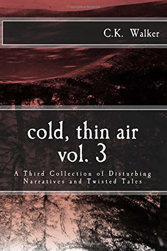 cold-thin-air-volume-3-a-third-collection-of-disturbing-narratives-and-twisted-tales