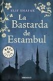 Elif Shafak La bastarda de Estambul / The Bastard of Istanbul