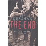 The End: Hitler&#39;s Germany, 1944-45 (Allen Lane History)von &#34;Ian Kershaw&#34;