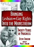 img - for Bringing Lesbian and Gay Rights Into the Mainstream: Twenty Years of Progress book / textbook / text book