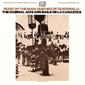 Rabinal Achi and Baile de las Canastas: Various artists: MP3 Downloads