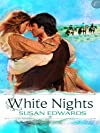 White Nights: Book Six of Susan Edwards' White Series (Susan Edwards's White Series)