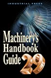 Machinerys Handbook 29th Edition Guide (Machinerys Handbook Guide)