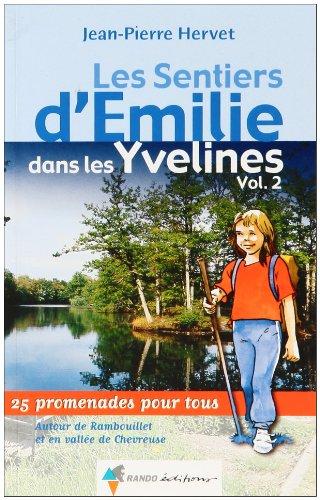 Les Sentiers d'Emilie dans les Yvelines T.2 : autour de Rambouillet et en vallée de Chevreuse