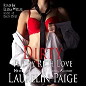 Dirty Filthy Rich Love: Dirty Duet, Book 2 | [Laurelin Paige]