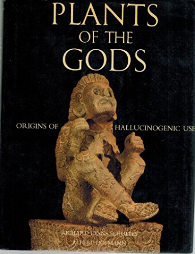 Plants of the Gods Origins of Hallucinogenic Use (Hardcover)