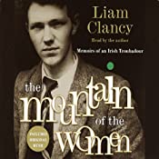 The Mountain of the Women: Memoirs of an Irish Troubadour | [Liam Clancy]