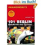101 Berlin: Geheimtipps und Top-Ziele - Reiseführer von Iwanowski