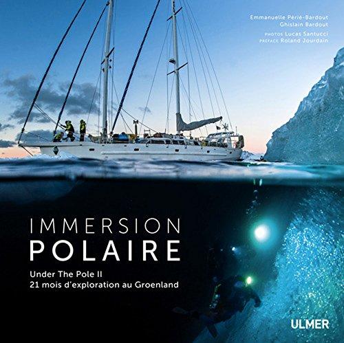 Immersion polaire : Under the Pole II, 21 mois d'exploration au Groenland